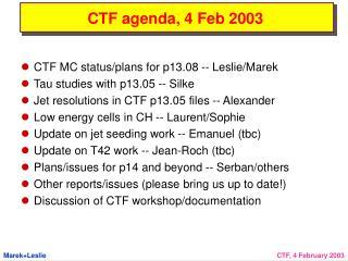 CTF agenda, 4 Feb 2003