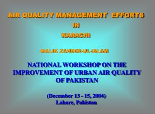 AIR QUALITY MANAGEMENT  EFFORTS IN  KARACHI
