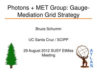 Photons + MET Group: Gauge-Mediation Grid Strategy