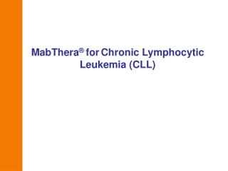 MabThera  for Chronic Lymphocytic  Leukemia CLL