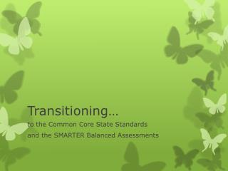 Transitioning…