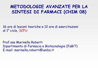 METODOLOGIE AVANZATE PER LA SINTESI DI FARMACI (CHIM 08)