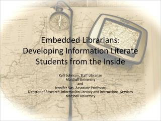 Embedded Librarians: Developing Information Literate Students from the Inside