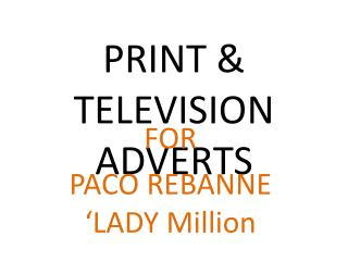 PRINT & TELEVISION ADVERTS