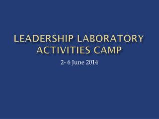 Leadership LABORATORY ACTIVITIES CAMP