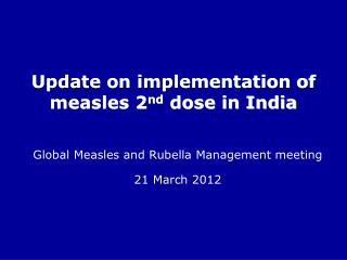 Update on implementation of measles 2 nd  dose in India