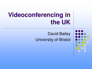 Videoconferencing in the UK