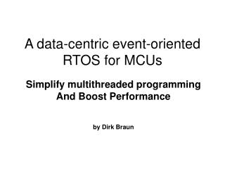 A data-centric event-oriented RTOS for MCUs