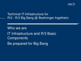 Technical IT-Infrastructure for R/2 - R/3 Big Bang @ Boehringer Ingelheim