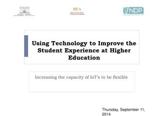 Using Technology to Improve the Student Experience at Higher Education