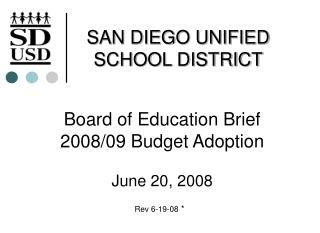 Board of Education Brief 2008/09 Budget Adoption June 20, 2008