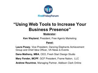 """Using Web Tools to Increase Your Business Presence"" Moderator :"