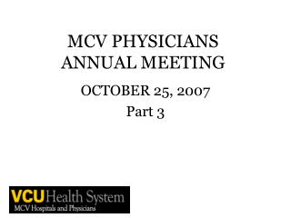 MCV PHYSICIANS ANNUAL MEETING