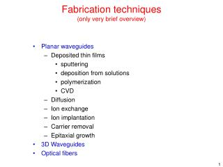 Fabrication techniques (only very brief overview)