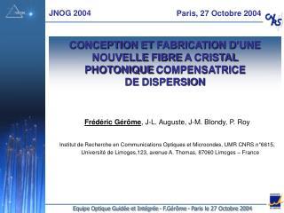 Equipe Optique Guid�e et Int�gr�e - F.G�r�me - Paris le 27 Octobre 2004