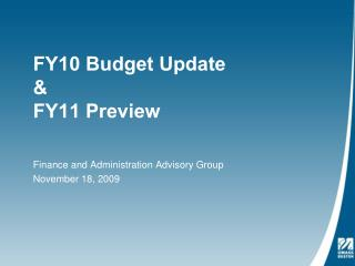 FY10 Budget Update  &  FY11 Preview