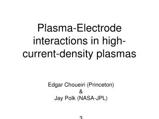 Plasma-Electrode interactions in high-current-density plasmas