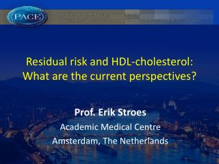 Residual risk and HDL-cholesterol: What are the current perspectives?