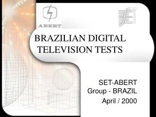 BRAZILIAN DIGITAL TELEVISION TESTS