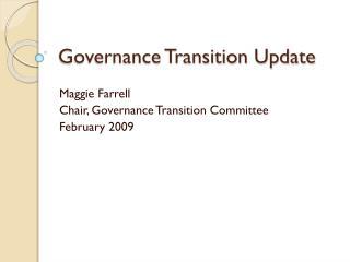 Governance Transition Update