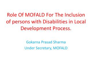 Role Of MOFALD For The Inclusion of persons with Disabilities in Local Development Process.