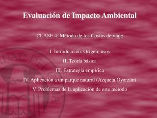 Evaluación de Impacto Ambiental CLASE 4: Método de los Costos de viaje