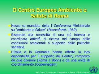Il Centro Europeo Ambiente e Salute di Roma