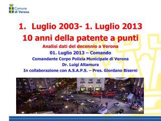 Luglio 2003- 1. Luglio 2013 10 anni della patente a punti Analisi dati del decennio a Verona