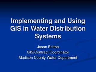 Implementing and Using GIS in Water Distribution Systems
