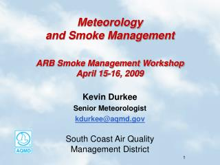 Meteorology and Smoke Management ARB Smoke Management Workshop April 15-16, 2009
