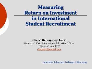 Measuring  Return on Investment  in International  Student Recruitment
