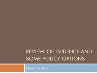 Review of evidence and some policy options