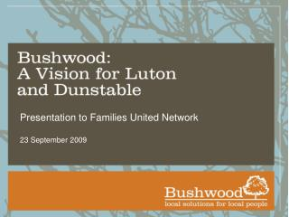 Presentation to Families United Network  23 September 2009