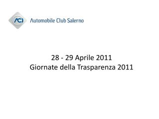 28 - 29 Aprile 2011 Giornate della Trasparenza 2011