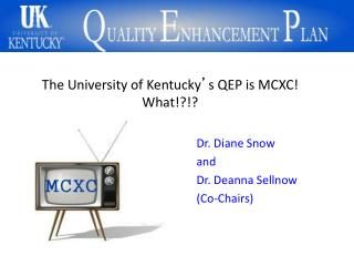 The University of Kentucky ' s QEP is MCXC! What!?!?
