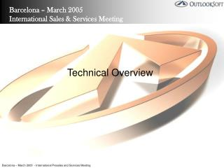 Barcelona – March 2005  International Sales & Services Meeting