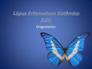 L�pus Eritematoso Sist�mico (LES)