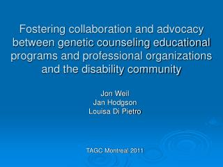 Jon Weil Jan Hodgson Louisa Di Pietro TAGC Montreal 2011