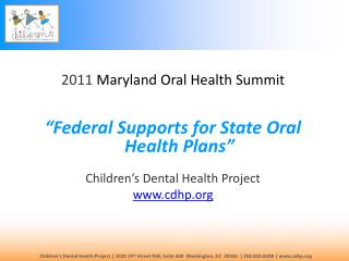 "2011  Maryland Oral Health Summit ""Federal Supports for State Oral Health Plans"""