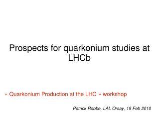 Prospects for quarkonium studies at LHCb