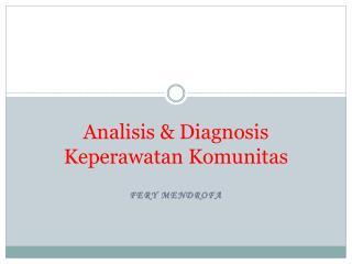 Analisis & Diagnosis Keperawatan Komunitas
