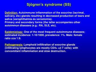 Sjögren's syndrome (SS)