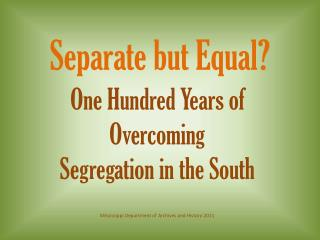 One Hundred Years of Overcoming  Segregation in the South