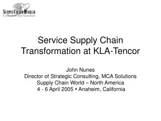 Service Supply Chain Transformation at KLA-Tencor