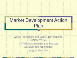 Market Development Action Plan