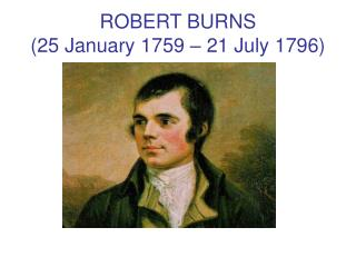 ROBERT BURNS  25 January 1759   21 July 1796
