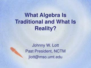 What Algebra Is Traditional and What Is Reality?