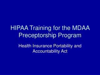 HIPAA Training for the MDAA Preceptorship Program