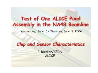 Test of One ALICE Pixel Assembly in the NA48 Beamline