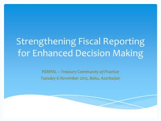 Strengthening Fiscal Reporting for Enhanced Decision Making